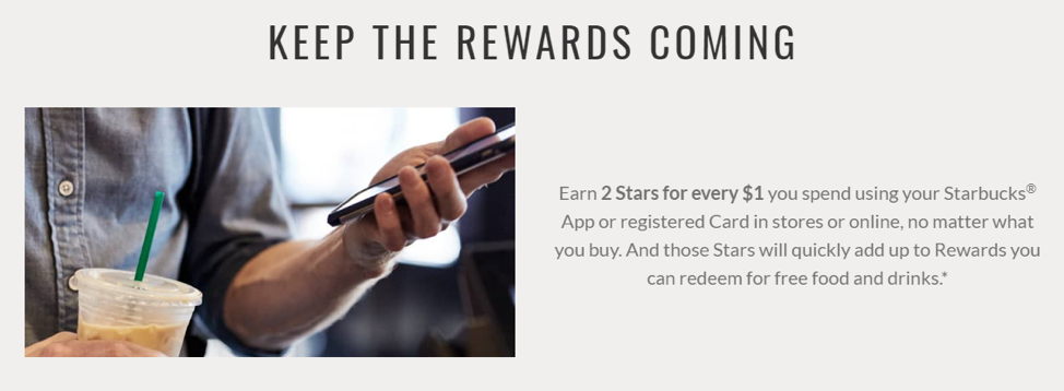 In Starbucks' loyalty program, you earn and redeem rewards by paying with your Starbucks card. As a result, participation is virtually seamless: